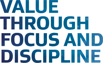 Value through focus and discipline